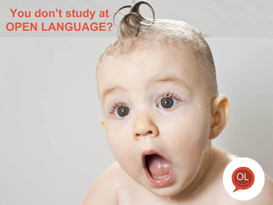 you don't study at OPEN LANGUAGE