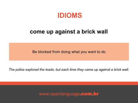 come up against a brick wall